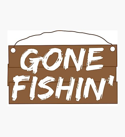 Gone Fishing sign Photographic Print