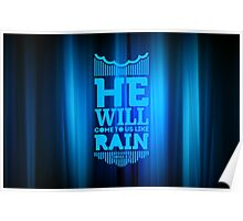 He will come to us like rain Poster