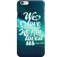 We love because iPhone Case/Skin