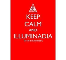 Keep Calm and ILLUMINADIA Photographic Print