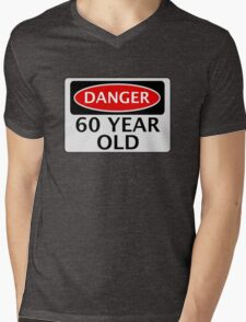 DANGER 60 YEAR OLD, FAKE FUNNY BIRTHDAY SAFETY SIGN Mens V-Neck T-Shirt