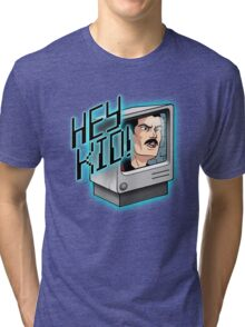 HEY KID! I'M A COMPUTER! Tri-blend T-Shirt