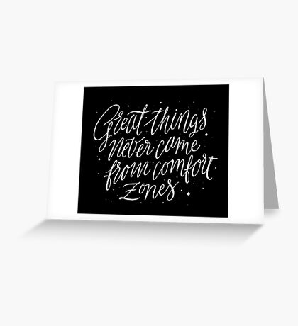 Great Things Never Came From Comfort Zones Greeting Card