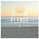 Beach Please! by annamoreganna