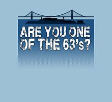 The 63's? Unisex T-Shirt