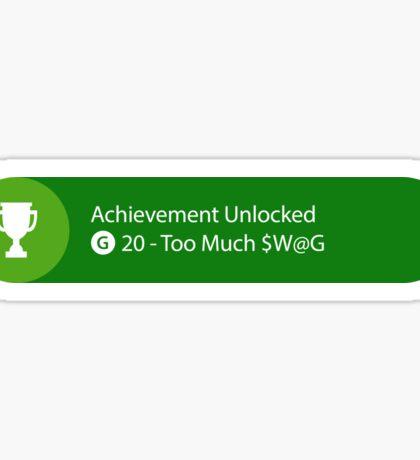 Achievement Unlocked - 20G Too Much $W@G Sticker