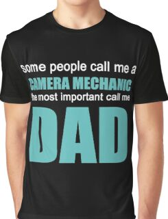 Camera Mechanic The Most Important Call Me Dad Graphic T-Shirt