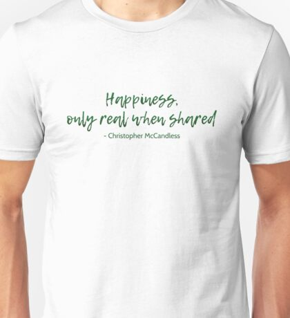 Into The Wild Happiness Quote Unisex T-Shirt