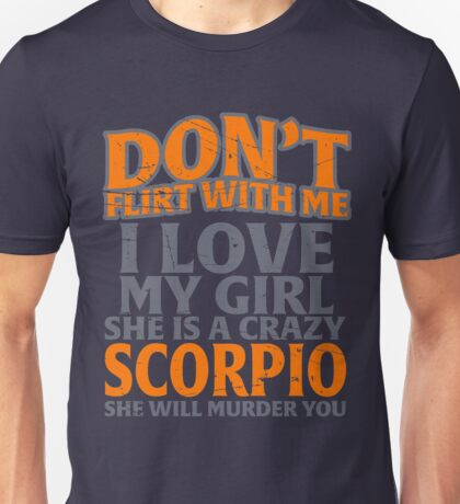 don't flirt with me Scorpius Unisex T-Shirt