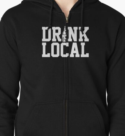 Drink Local Zipped Hoodie