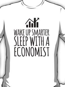 Funny 'Wake Up Smarter. Sleep With a Economist' T-Shirt and Gifts T-Shirt