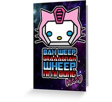 Bah Weep Graaagnah Wheep Ni Ni Bong Kitty Greeting Card