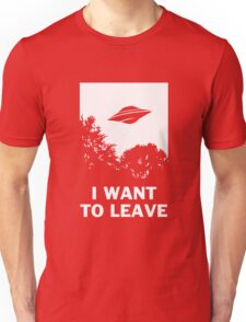 I Want To Leave Unisex T-Shirt