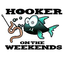 Hooker on the Weekends Fishing by Boogiemonst