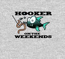 Hooker on the Weekends Fishing Unisex T-Shirt