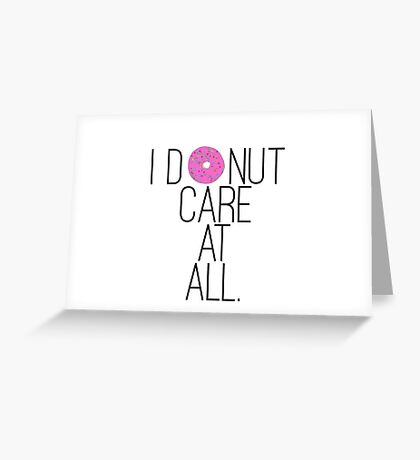 I Donut Care At All Greeting Card