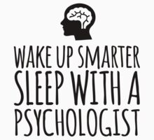 Funny 'Wake Up Smarter. Sleep With a Psychologist' T-Shirt and Gifts by Albany Retro