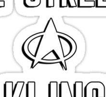 A vulcan in the streets a klingon in the sheets Sticker