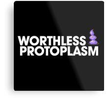 Worthless Protoplasm Metal Print