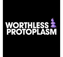 Worthless Protoplasm Photographic Print