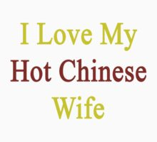 I Love My Hot Chinese Wife  by supernova23