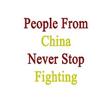People From China Never Stop Fighting  Photographic Print