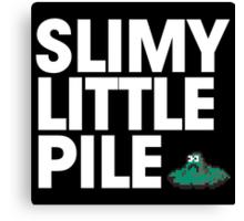Slimy Little Pile Canvas Print