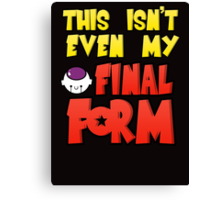This isn't even my final form - Frieza Canvas Print
