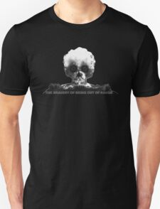 the bravery of being out of range Unisex T-Shirt