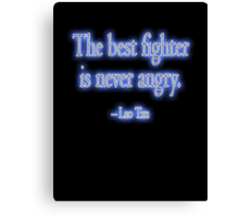 Lao Tzu, The best fighter is never angry. Combat, Kung Fu, Boxing, Wrestling, MMA Canvas Print