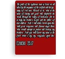 Ezekiel 25:17 - The path of the righteous man pulp fiction quote Canvas Print