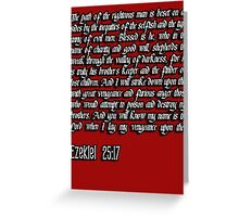 Ezekiel 25:17 - The path of the righteous man pulp fiction quote Greeting Card
