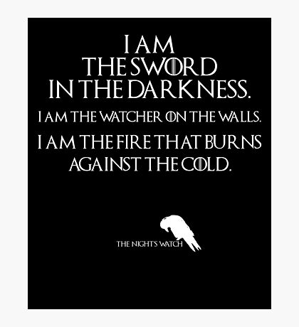 I Am The Sword In The Darkness - GOT Photographic Print