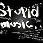 Stupid Music by sallystar