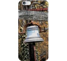 The Old Dinner Bell! iPhone Case/Skin