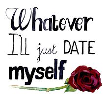 Whatever I'll just date myself by bridgetdav