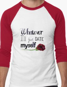 Whatever I'll just date myself Men's Baseball ¾ T-Shirt