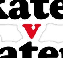 skaters v haters Sticker