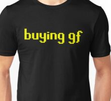 The 'buying gf' Tee Unisex T-Shirt
