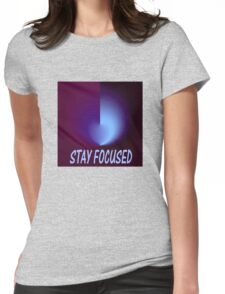 Stay Focused Womens Fitted T-Shirt