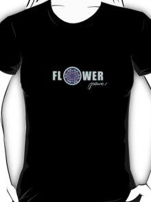 Flower Power!! T-Shirt