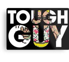 Tough Guy Metal Print