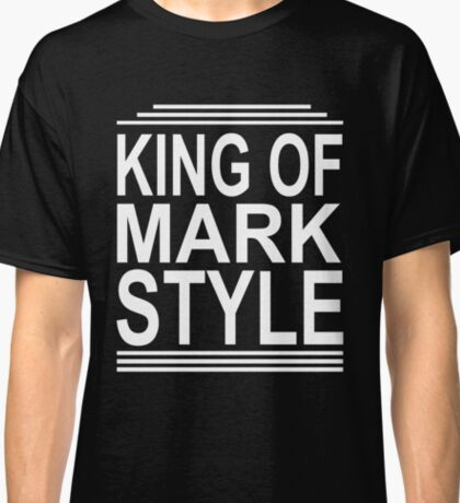 King Of Mark Style Classic T-Shirt