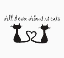 All I Care About Is Cats by lexielikeastorm
