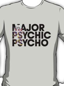 Major Psychic Psycho T-Shirt