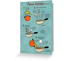 Recipe: Penne express Greeting Card