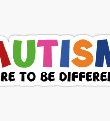 Autism Dare To Be Different- Autism Shirt Sticker