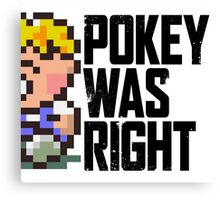 Pokey Was Right Canvas Print