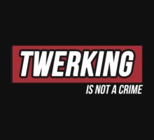 Twerking is not a crime by bakery