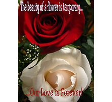 Love is Forever! Photographic Print